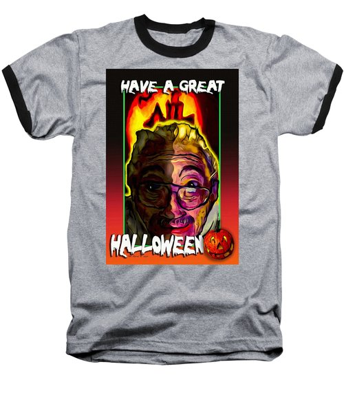 Have A Great Halloween Baseball T-Shirt by Ted Azriel