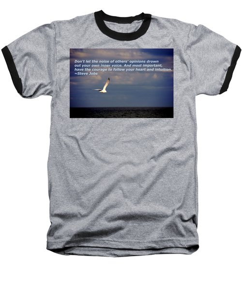 Have The Courage To Follow Your Heart Baseball T-Shirt