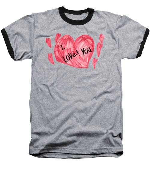 Hearts - I Love You Baseball T-Shirt