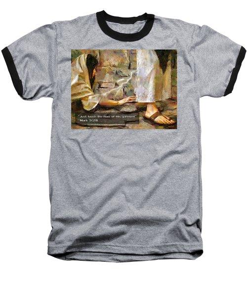Hem Of His Garment And Text Baseball T-Shirt