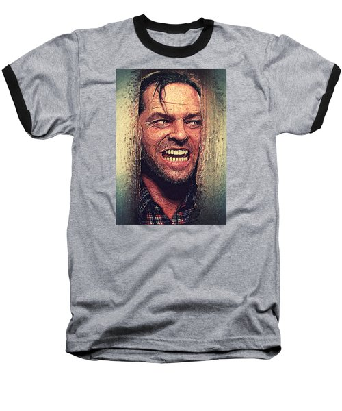 Here's Johnny - The Shining  Baseball T-Shirt by Taylan Apukovska