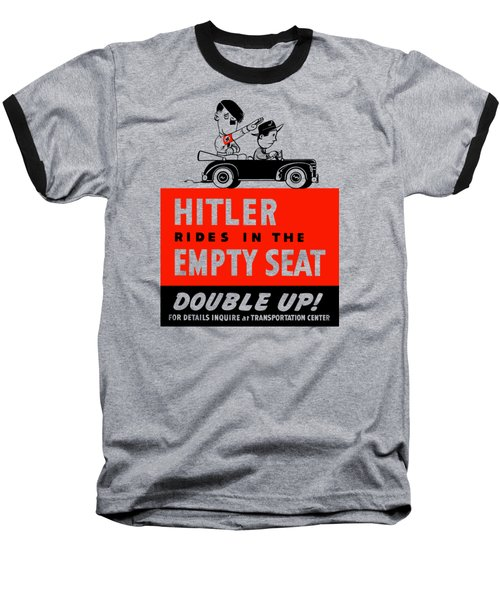 Baseball T-Shirt featuring the painting Hitler Rides In The Empty Seat by War Is Hell Store