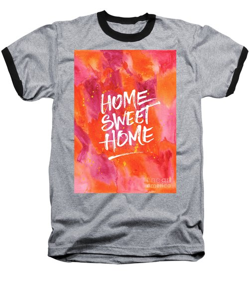 Home Sweet Home Handpainted Abstract Orange Pink Watercolor Baseball T-Shirt