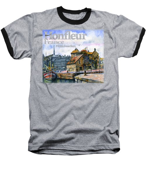 Honfleur France Shirt Baseball T-Shirt