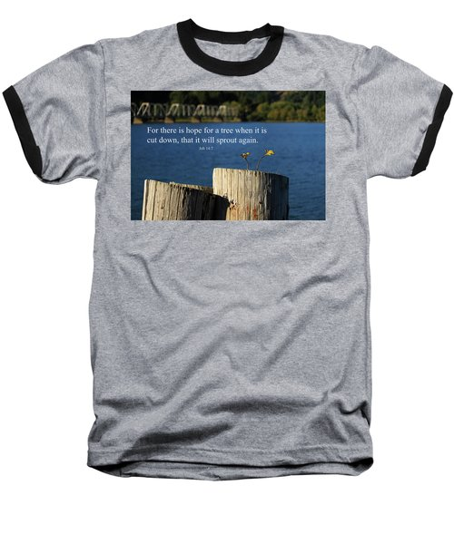 Hope For A Tree Baseball T-Shirt by James Eddy