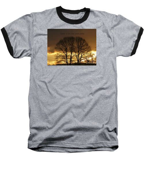 Hope Is On The Horizon Baseball T-Shirt by Dee Flouton