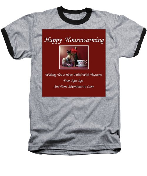 Housewarming  Baseball T-Shirt