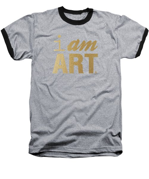 I Am Art- Gold Baseball T-Shirt by Linda Woods