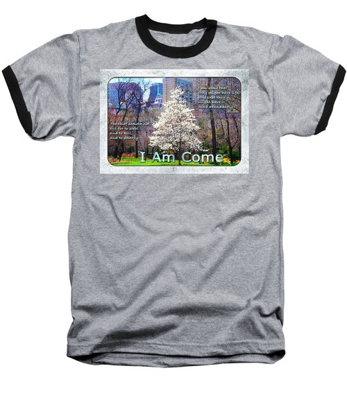 I Am Come Baseball T-Shirt by Terry Wallace
