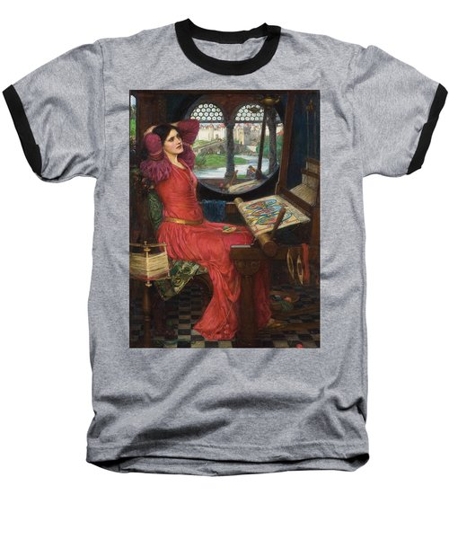 I Am Half Sick Of Shadows Said The Lady Of Shalott Baseball T-Shirt