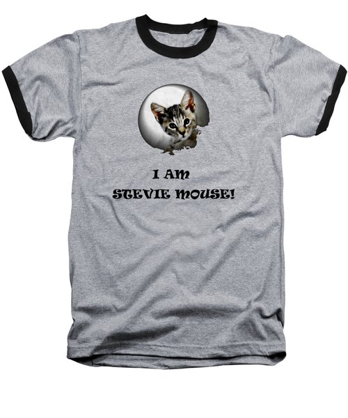 I Am Stevie Mouse Baseball T-Shirt