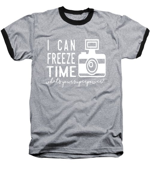 I Can Freeze Time Baseball T-Shirt