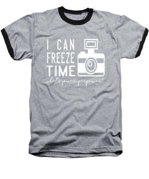 I Can Freeze Time Baseball T-Shirt