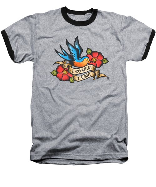 I Do What I Want Vintage Bluebird And Rose Tattoo Baseball T-Shirt by Little Bunny Sunshine