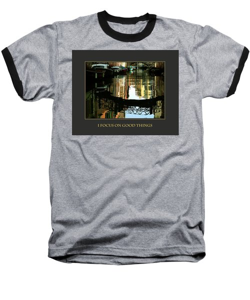 Baseball T-Shirt featuring the photograph I Focus On Good Things Venice by Donna Corless