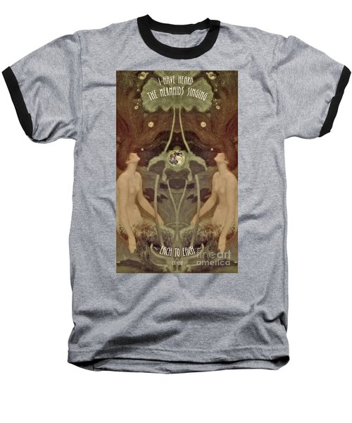I Have Heard The Mermaids Singing Baseball T-Shirt by Lora Serra