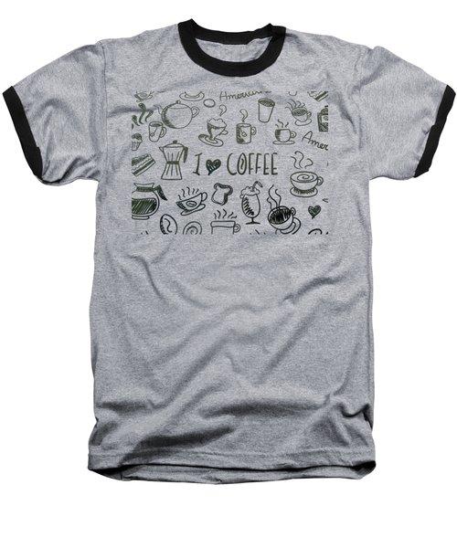 I Love Coffee Baseball T-Shirt by Tracey Harrington-Simpson