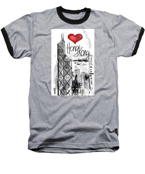 I Love Hong Kong  Baseball T-Shirt by Sladjana Lazarevic
