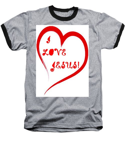 I Love Jesus Baseball T-Shirt