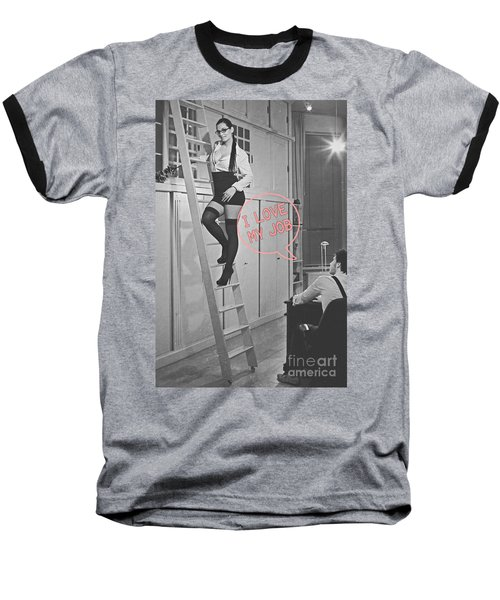 I Love My Job #2 Baseball T-Shirt