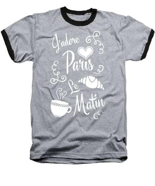 I Love Paris In The Morning Baseball T-Shirt by Antique Images