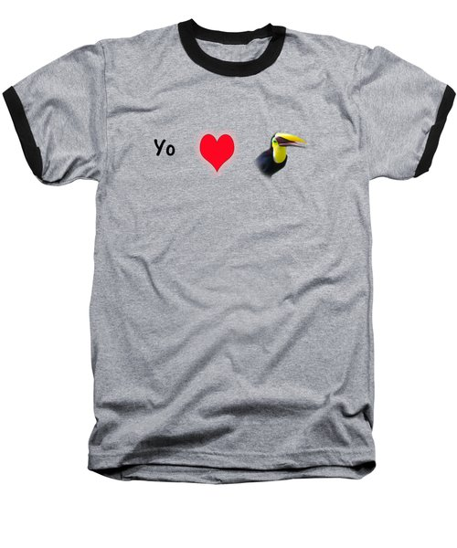 I Love Toucans Baseball T-Shirt by Paul  Gerace