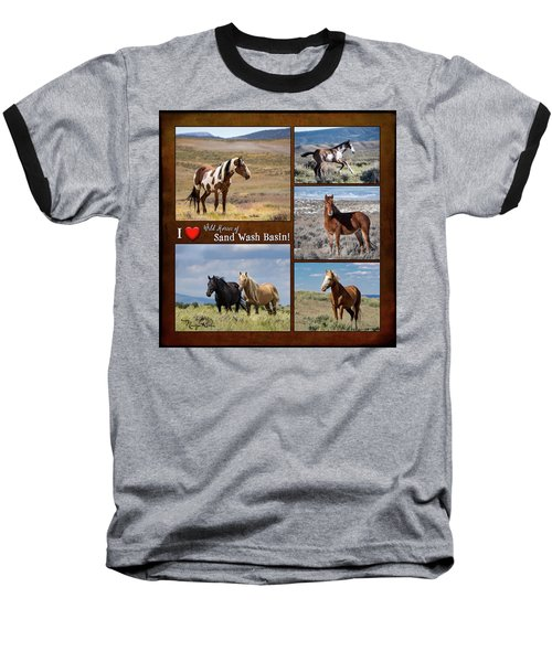 I Love Wild Horses Of Sand Wash Basin Baseball T-Shirt
