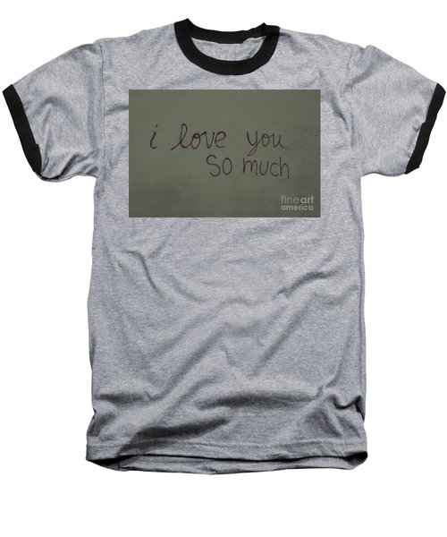 I Love You Baseball T-Shirt