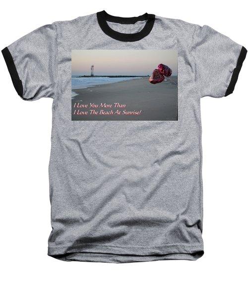 I Love You More Than... Baseball T-Shirt