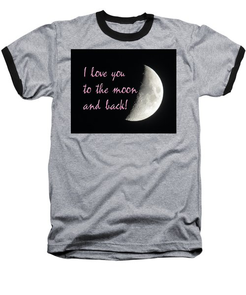 I Love You To The Moon Pink Baseball T-Shirt