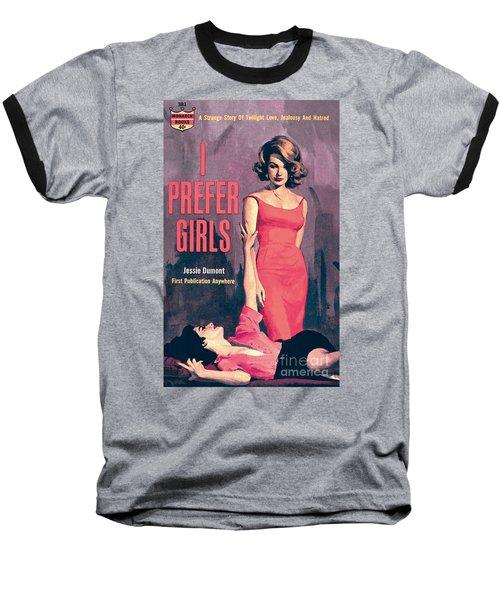 I Prefer Girls Baseball T-Shirt