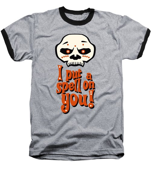 I Put A Spell On You Voodoo Retro Poster Baseball T-Shirt by Monkey Crisis On Mars