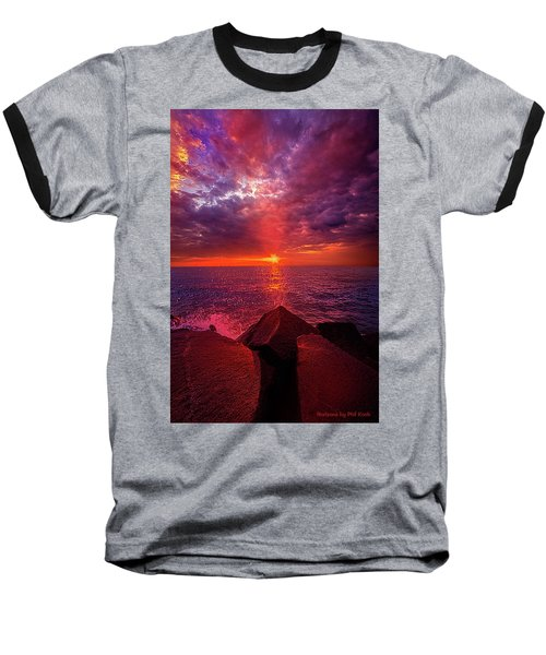 Baseball T-Shirt featuring the photograph I Still Believe In What Could Be by Phil Koch