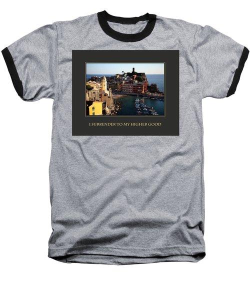 I Surrender To My Higher Good Baseball T-Shirt