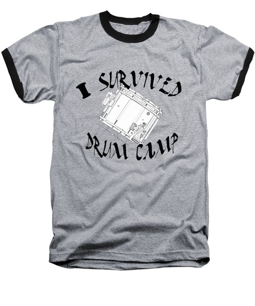 I Survived Drum Camp Baseball T-Shirt by M K  Miller
