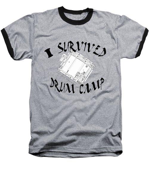 I Survived Drum Camp Baseball T-Shirt
