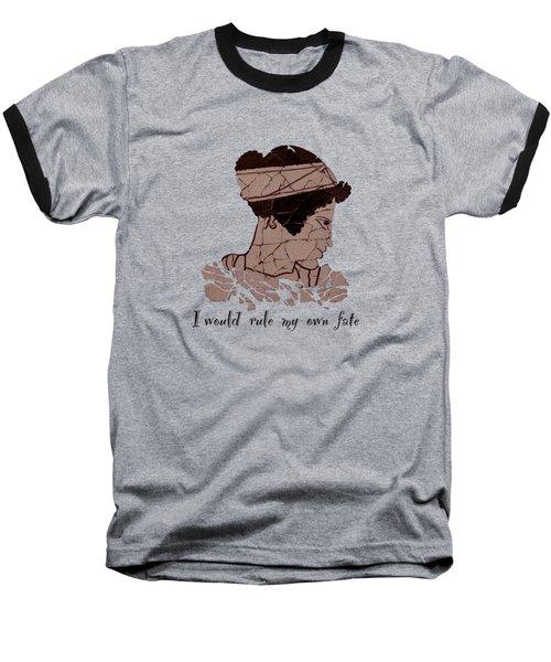 I Would Rule My Own Fate Helen Of Sparta Baseball T-Shirt