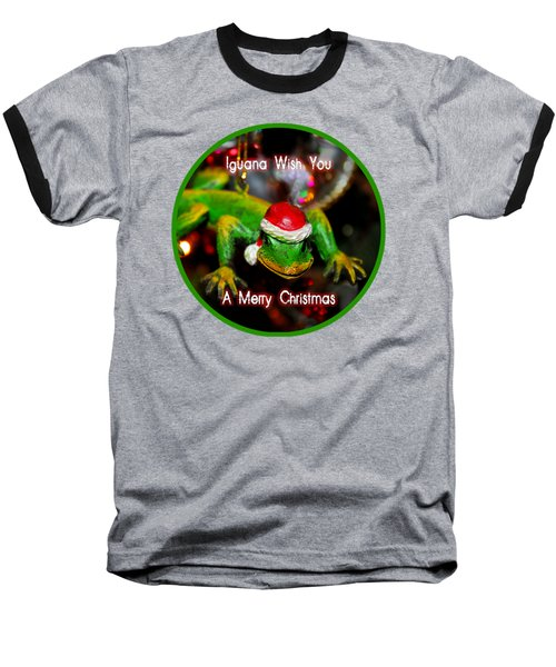 Iguana Wish You A Merry Christmas Baseball T-Shirt