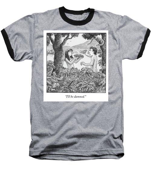 I'll Be Damned Baseball T-Shirt