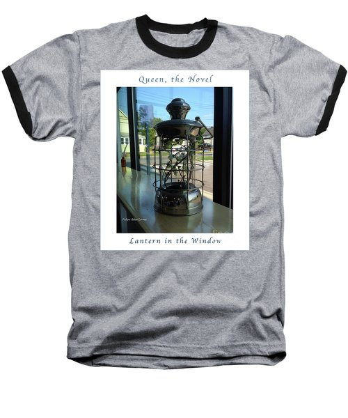 Image Included In Queen The Novel - Lantern In Window 19of74 Enhanced Poster Baseball T-Shirt