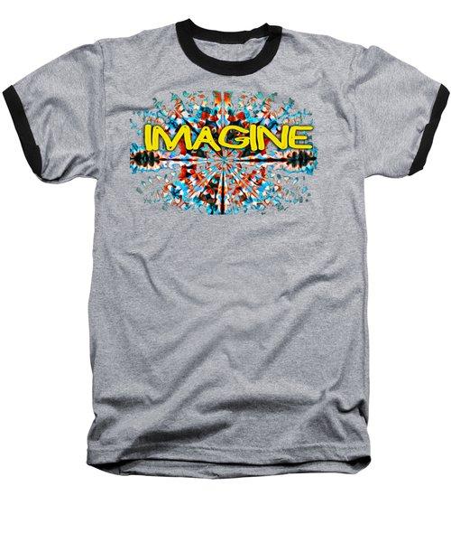 Imagine T-shirt Baseball T-Shirt