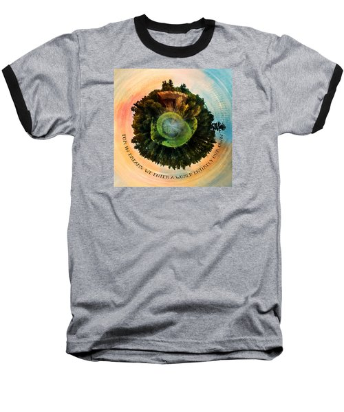 In Dreams A World Entirely Our Own Orb Baseball T-Shirt