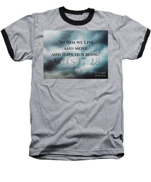 In Him We Live... Baseball T-Shirt