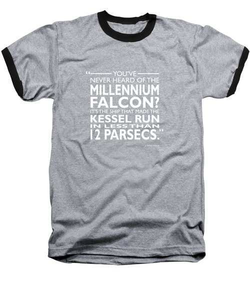 In Less Than 12 Parsecs Baseball T-Shirt