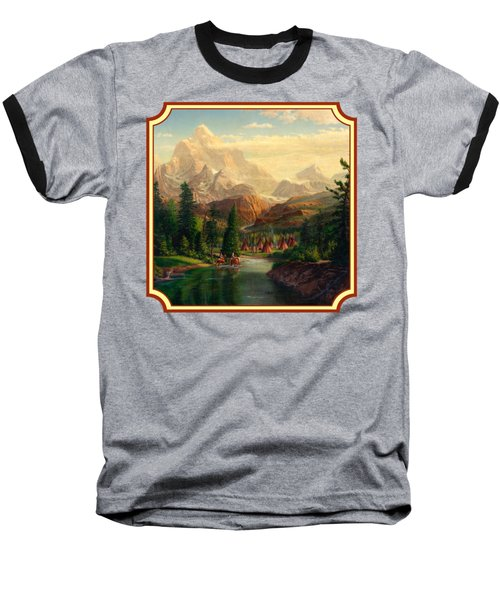 Indian Village Trapper Western Mountain Landscape Oil Painting - Native Americans -square Format Baseball T-Shirt
