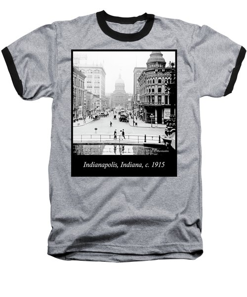 Indianapolis, Indiana, Downtown Area, C. 1915, Vintage Photograp Baseball T-Shirt by A Gurmankin