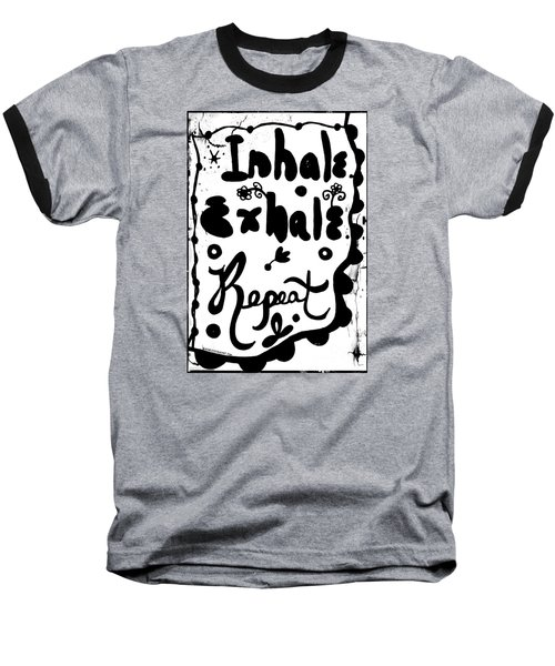 Inhale Exhale Repeat Baseball T-Shirt
