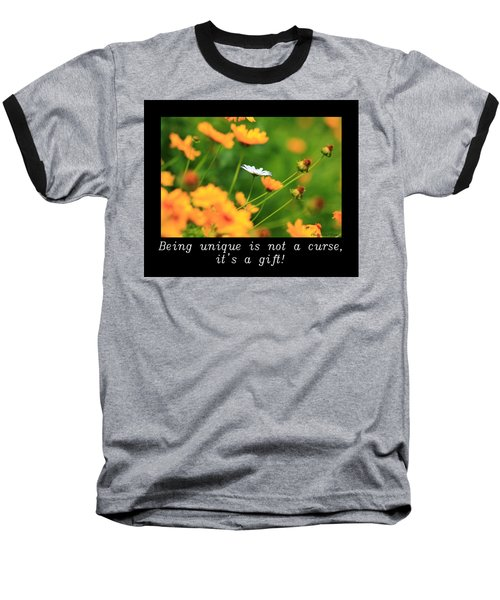 Inspirational-being Unique Is A Gift Baseball T-Shirt
