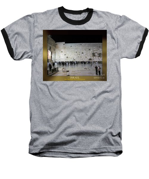 Israel Western Wall - Our Heritage Now And Forever Baseball T-Shirt