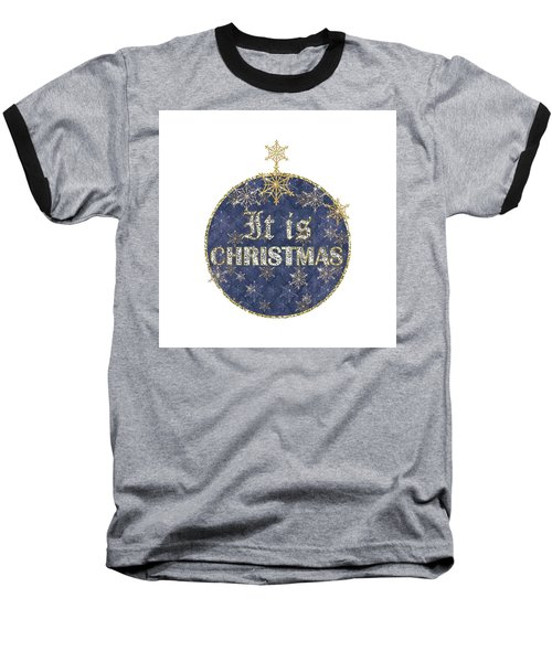 It Is Christmas Baseball T-Shirt